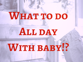 Baby The First Year: What To Do All Day? Milestone Tips 7 to 12 Months