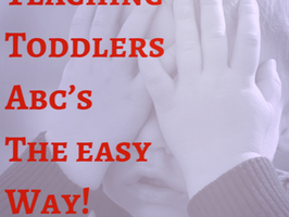 Teaching Toddlers the ABC's The Easy Way! Parenting Toddler Tips