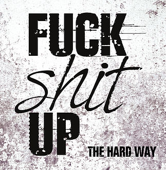 Fuck Shit Up album cover.jpg
