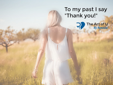 """To My Past I Say """"Thank You"""""""