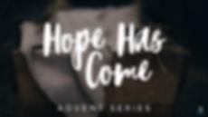 Hope Has Come (xmas) copy.jpg