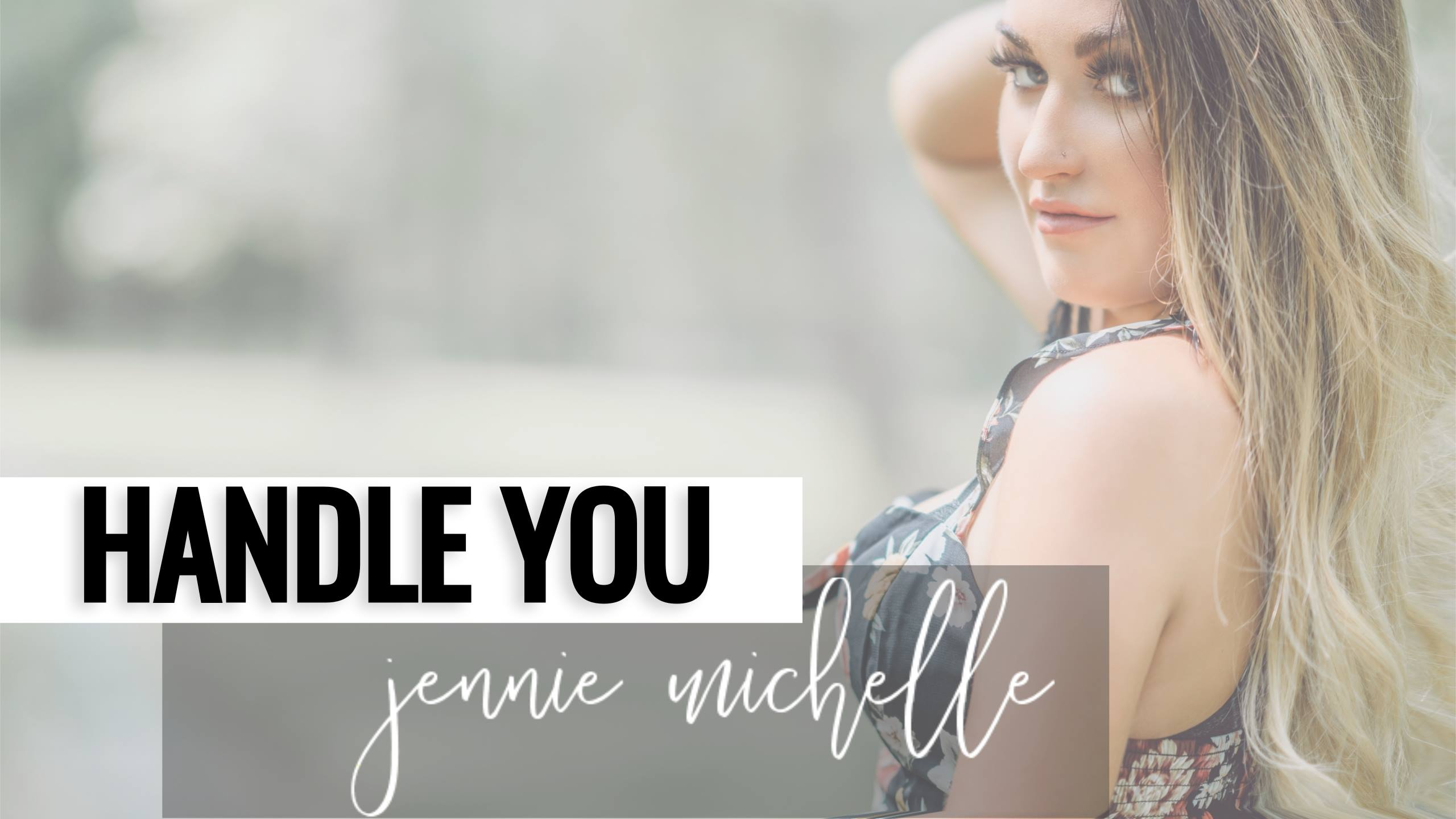 Jennie Michelle - Handle You