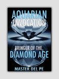 Aquarian Invocation: Bringer of the Diamond Age