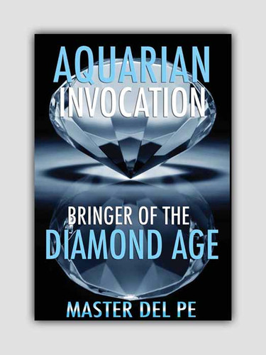 Aquarian Invocation: Bringer of the Diamond Age