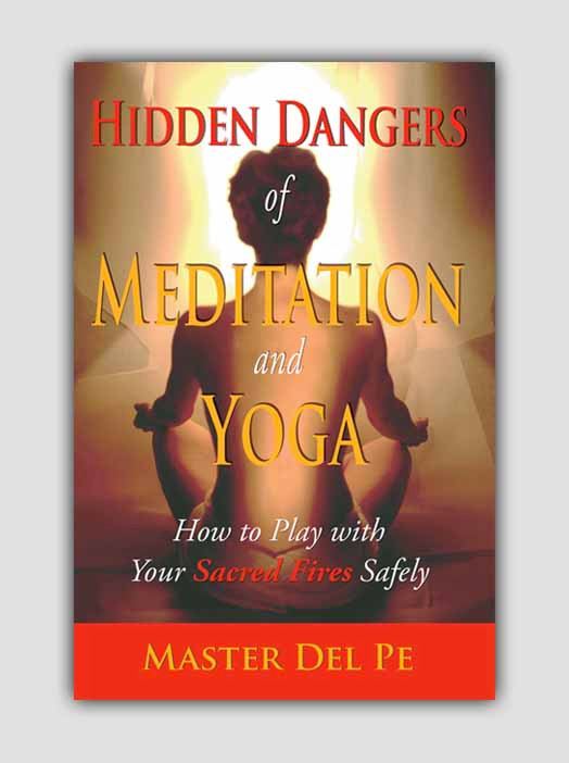Hidden Dangers of Meditation and Yoga