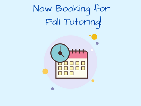 Now Booking for Fall Tutoring!