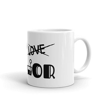 I need...Mug