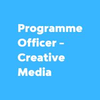 Programme Officer - Creative Media