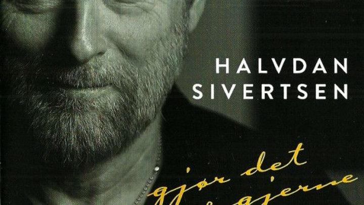 """Halvdan Sivertsen """"Gjør Det Så Gjerne"""""""