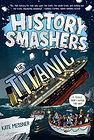 History Smashers The Titanic.jpg