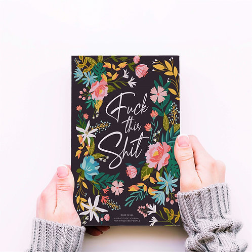 Fuck This Shit Journal