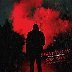 Beautifully Sad Rain -Movie Soundtrack-.