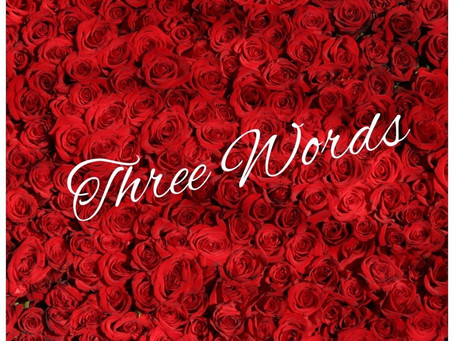 """ABOUT THE SONG """"THREE WORDS"""""""