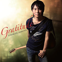 Toshikazu Maruno Album Gratitude