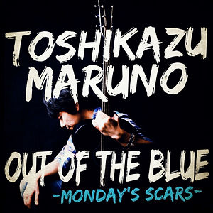 TOSHIKAZU MARUNO / OUT OF THE BLUE