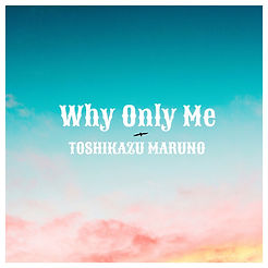 Why Only Me -Cover-.JPG