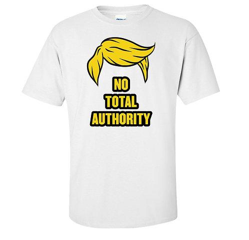 Anti Trump No Total Authority T-Shirt