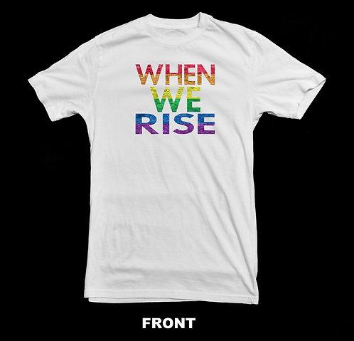 LGBTQ - When We Rise (Rainbow Text) T-Shirt