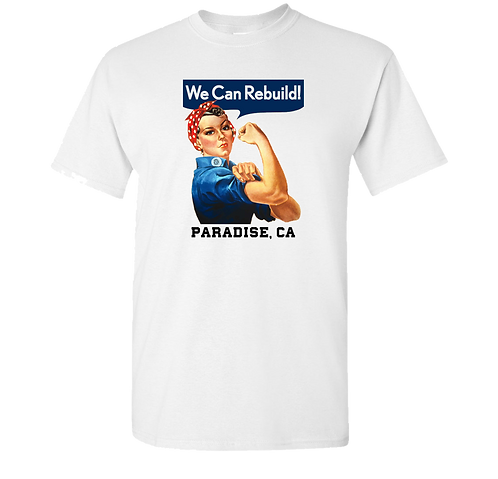 Rosie The Riveter We Can Rebuild Paradise California T-Shirt