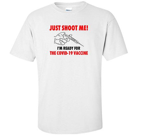 Just Shoot Me COVID-19 Vaccine T-Shirt