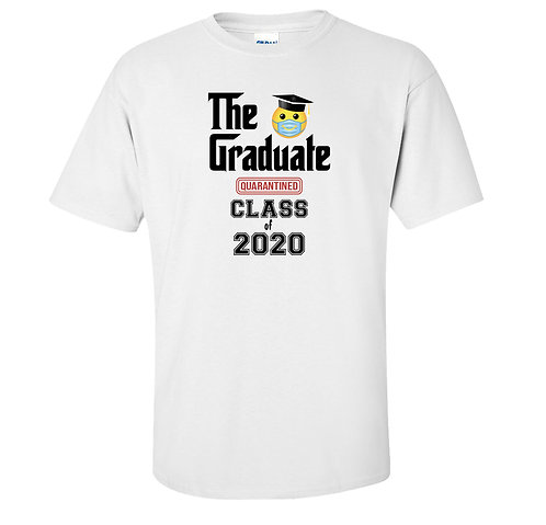 The Graduate Class of 2020 Quarantined T-Shirt