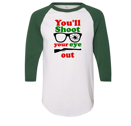Christmas Story T Shirt You'll Shoot Your Eye Out | Baseball Raglan Shirt