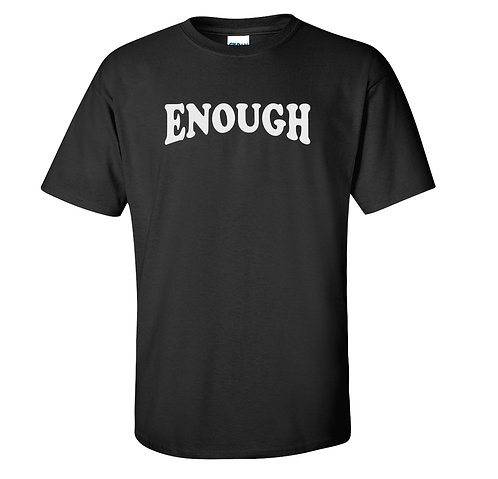 ENOUGH T-Shirt