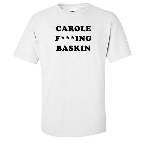 Carole F***ing Baskin Tiger King Netflix Series T-Shirt