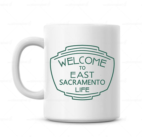 East Sacramento Coffee Mug - Welcome To East Sac Life