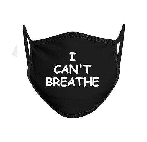 I Can't Breathe Face Mask Mouth Cover
