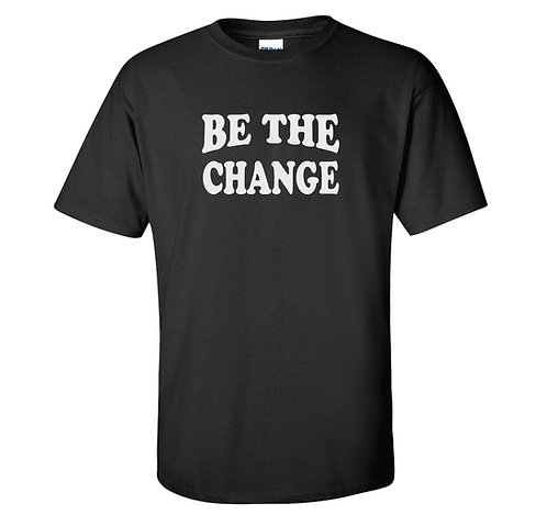 Be The Change T-Shirt | Racial Equality