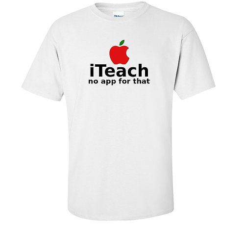 I Teach No App For That Teacher Appreciation T Shirt