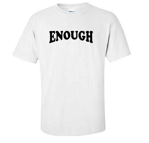 ENOUGH Inspirational T-Shirt