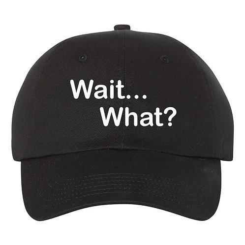 """WAIT...WHAT?"" Baseball Hat / Cap With Flock Heat Transfer Vinyl"