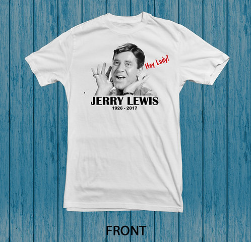Jerry Lewis Tribute T-Shirt (Hey Lady)