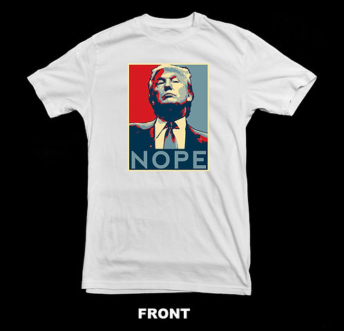"ANTI-TRUMP (DONALD TRUMP)  ""NOPE"" PRESIDENTIAL T-SHIRT"