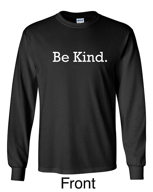 BE KIND Text Long Sleeve T-Shirt ~ Various Sizes