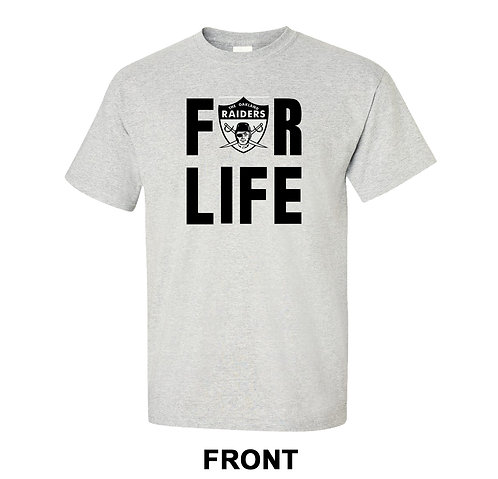 Oakland Raiders For Life T-Shirt