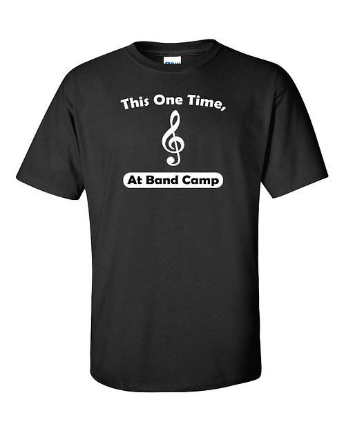 Funny - This One Time At Band Camp T-Shirt