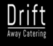Drift Away Catering White on Black.png