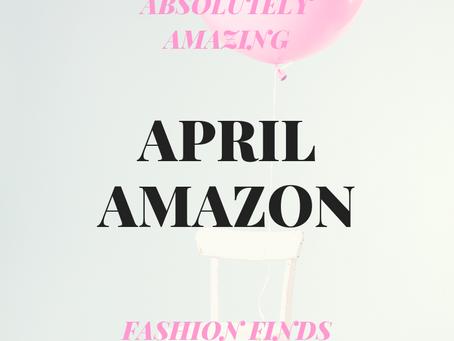 APRIL AMAZON: ACTUALLY AMAZING