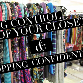 Dressing for You! Taking Control of your Closet