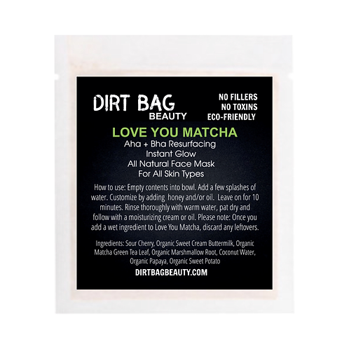 Dirt Bag Beauty Face Mask - Love You Matcha