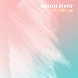 Alice Bloom Moon River.png
