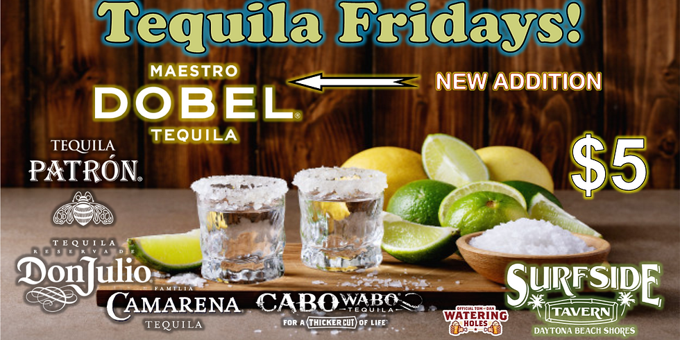 Tequila Fridays! (BETTER THAN EVER)