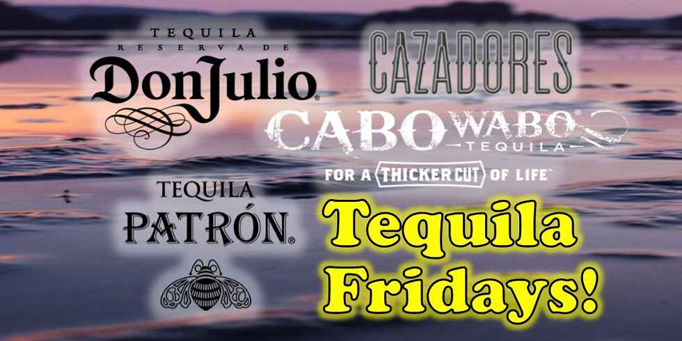 Tequila Fridays!