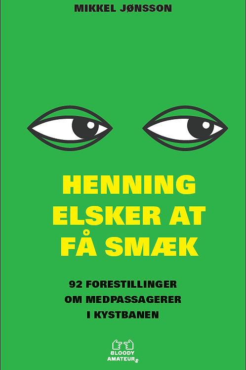 Henning elsker at få smæk