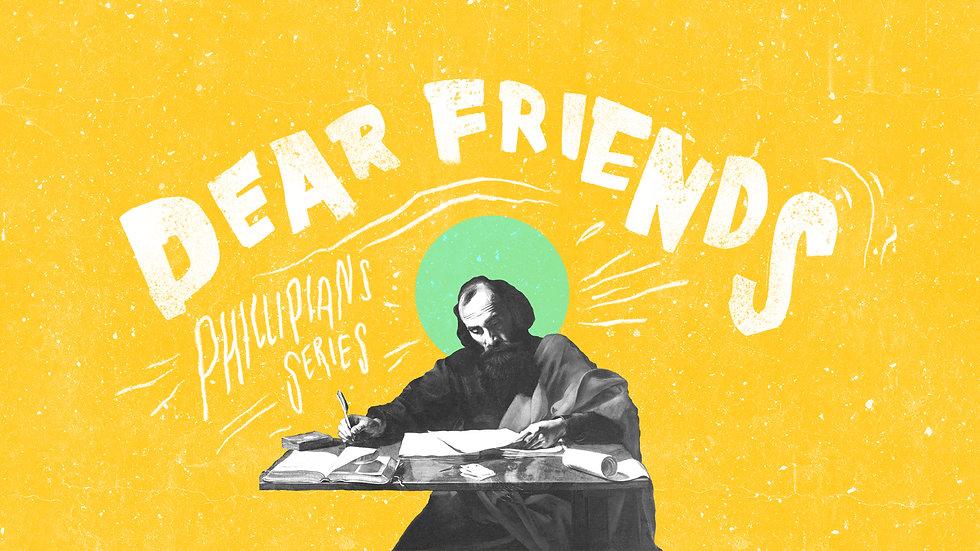 Dear Friends - Philippians Series