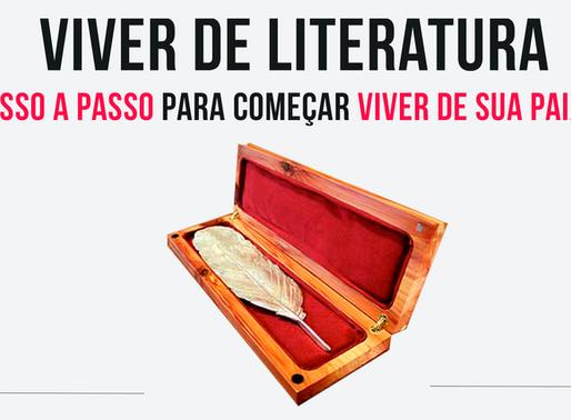 Viver de Literatura – Passo a passo para começar a viver de sua paixão.
