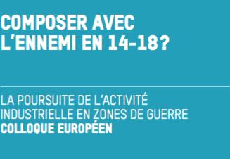 Composer avec l'ennemi en 14-18?  Un colloque européen du Musée du Verre de Charleroi